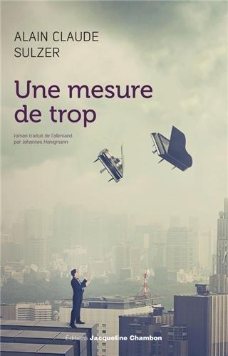 Une mesure de trop par Alain Claude Sulzer