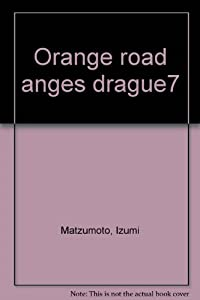 Kimagure Orange Road Edition simple Tome 7