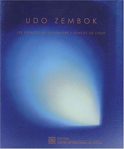 Udo Zembok : Les espaces de la lumière, édition bilingue français-anglais par Jean-François Lagier