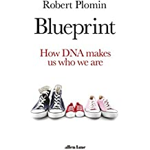 Blueprint: How DNA Makes Us Who We Are (English Edition)