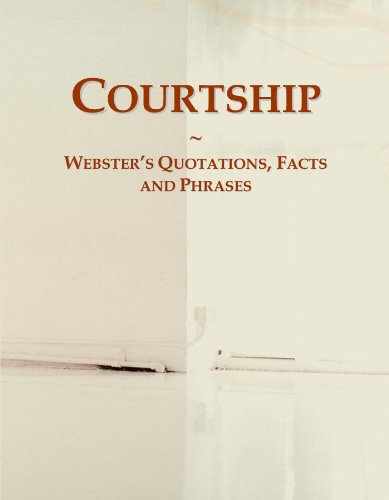 Courtship: Webster's Quotations, Facts and Phrases