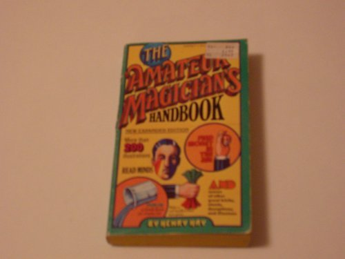 The Amateur Magician's Handbook (Signet) by Henry Hay (1983-04-05)