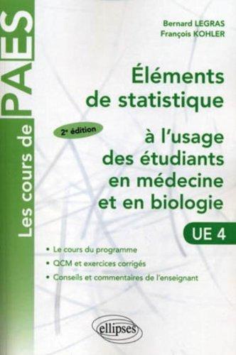 Eléments de statistique à l'usage des étudiants en médecine et en biologie : Cours et exercices corrigés
