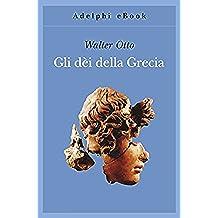 Gli dèi della Grecia (Gli Adelphi Vol. 496) (Italian Edition)