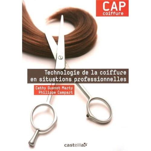 Technologie de la coiffure en situations professionnelles CAP coiffure : Manuel de l'élève