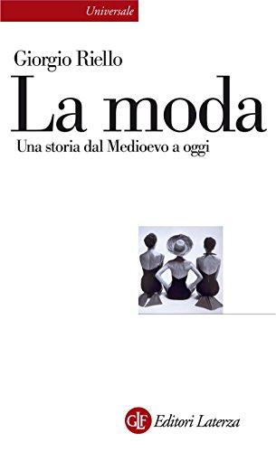 La moda: Una storia dal Medioevo a oggi (Universale Laterza)