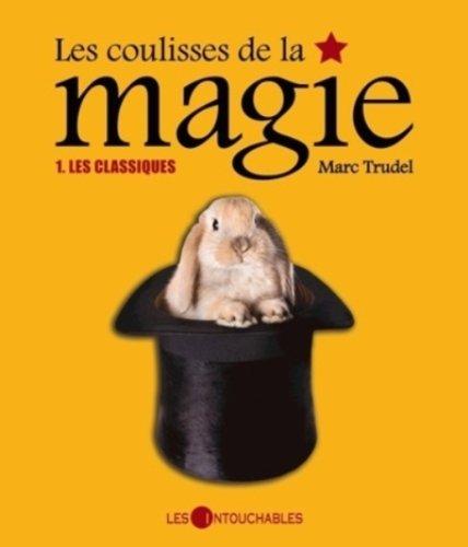 Les coulisses de la magie v01 les classiques par Trudel Marcel