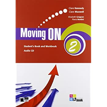 Moving On. Student's Book-Workbook. Per Le Scuole Superiori. Con Cd Audio: Moving On 2 Sb/wb+Cd