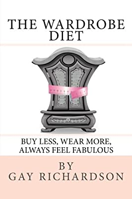 The Wardrobe Diet: Using the art of dressing to motivate you to maintain the same size