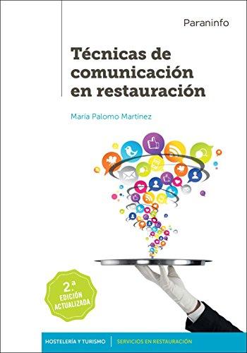 Técnicas de comunicación en restauración 2.ª edición 2017 por MARÍA PALOMO MARTÍNEZ