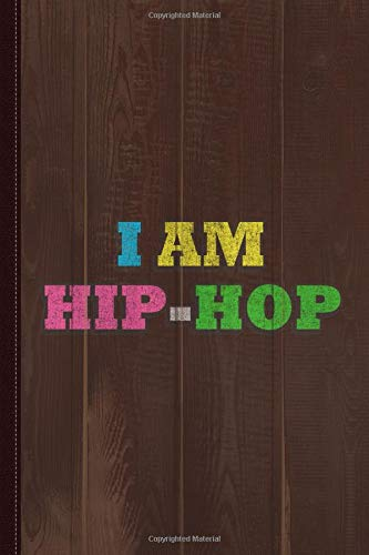 I Am Hip-hop Journal Notebook: Blank Lined Ruled For Writing 6x9 120 Pages por Flippin Sweet Books
