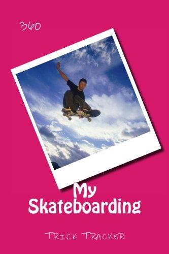My Skateboarding: Trick Tracker 360: Volume 8 (Cover Colors 360) por Richard B. Foster