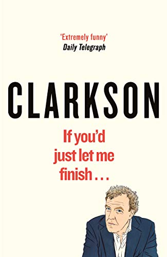 If You'd Just Let Me Finish (World According to Clarkson) (English Edition)
