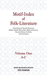 Motif-Index of Folk-Literature: A Classification of Narrative Elements in Folk Tales, Ballads, Myths, Fables, Mediaeval Romances, Exempla, Fabliaux, Jest-books, and Local Legends