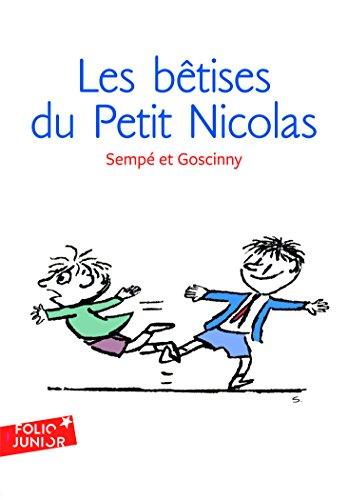 Les histoires inédites du Petit Nicolas, 1:Les bêtises du Petit Nicolas: Les histoires inédites du Petit Nicolas (1) (Folio Junior) por René Goscinny