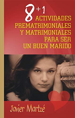 8+1 ACTIVIDADES PREMATRIMONIALES Y MATRIMONIALES PARA SER UN BUEN ...