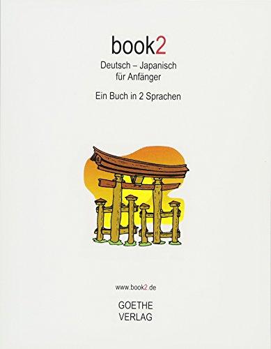 book2 Deutsch - Japanisch für Anfänger: Ein Buch in 2 Sprachen