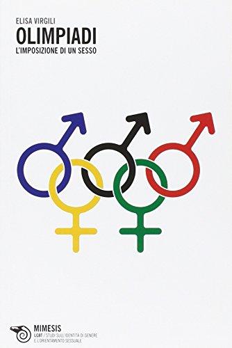 Olimpiadi. L'imposizione di un sesso (LGBT.Studi ident.di genere e orient.sess.) por Elisa Virgili