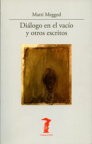 Diálogo en el vacío y otros escritos (La balsa de la Medusa nº 172) por Matti Megged