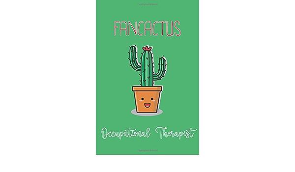 Fancactus Occupational Therapist Funny Cactus Occupational Therapy Notepad Gift Gift Ideas For Men And Women Amazon De Gill Angela Fremdsprachige Bucher