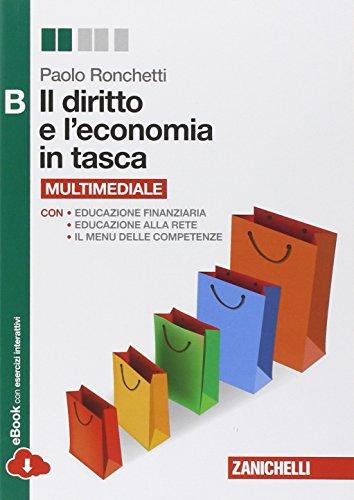 Il diritto e l'economia in tasca. Vol. B. Per le Scuole superiori. Con e-book. Con espansione online