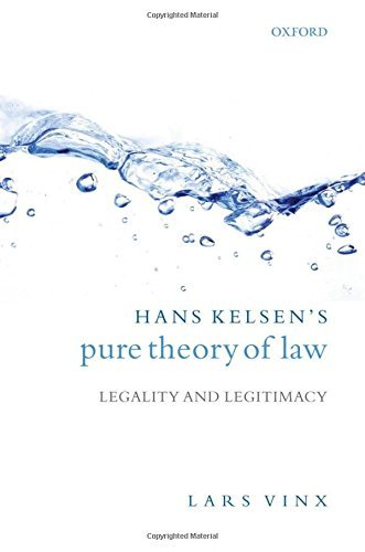 Hans Kelsen's Pure Theory of Law: Legality and Legitimacy by Lars Vinx (2007-09-06)
