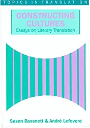 Constructing Cultures: Essays on Literary Translation