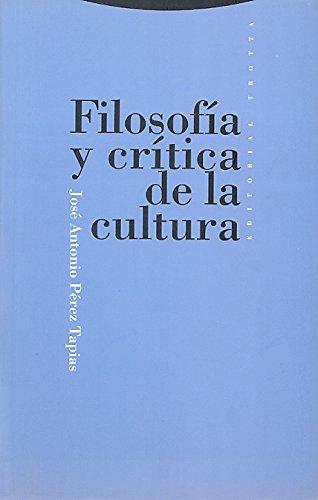 Filosofía y crítica de la cultura (Estructuras y Procesos. Filosofía) por José Antonio Pérez Tapias