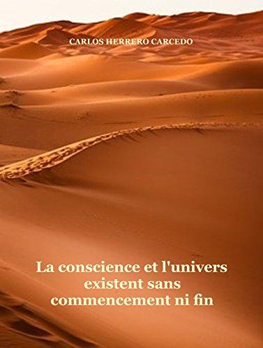 Couverture du livre La conscience et l'univers existent sans commencement ni fin