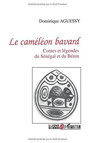 Le Caméléon bavard. Contes et légendes du Sénégal et du Bénin
