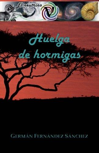 Huelga de hormigas: Volume 1 (El neutrino) por Germán Fernández Sánchez