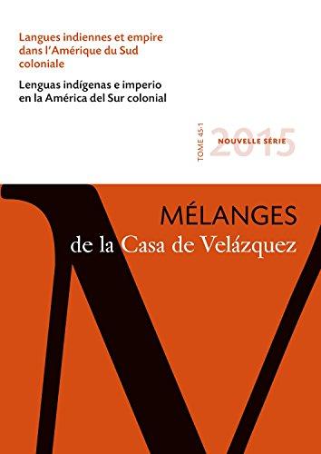 Langues indiennes et empire dans l'Amérique du Sud coloniale : mélanges de la Casa de Velázquez 45-1 por Estenssoro/Itie