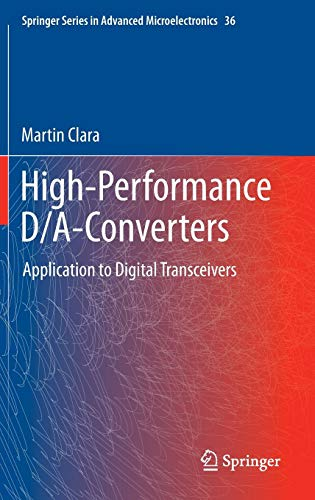 High-Performance D/A-Converters: Application to Digital Transceivers (Springer Series in Advanced Microelectronics, Band 36)