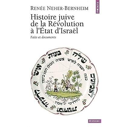 Histoire juive de la révolution à l'Etat d'Israël : Faits et documents