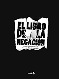 El libro de la negación par Ricardo Chávez Castañeda