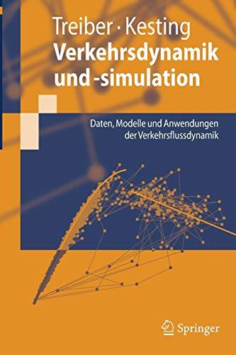 Verkehrsdynamik und -simulation: Daten, Modelle und Anwendungen der Verkehrsflussdynamik (Springer-Lehrbuch)