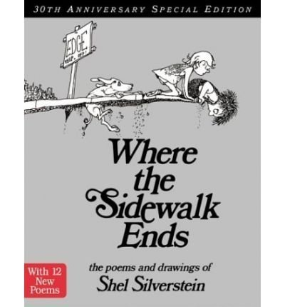 (WHERE THE SIDEWALK ENDS: POEMS & DRAWINGS (ANNIVERSARY)) BY Silverstein, Shel(Author)Hardcover Jan-2004