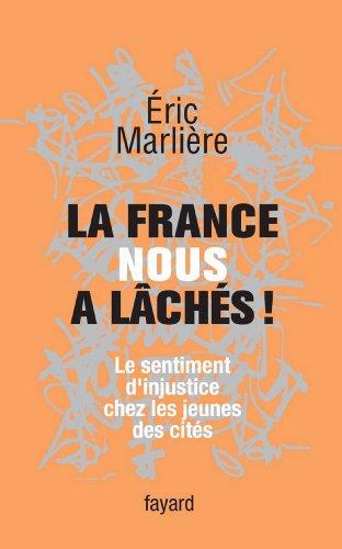 La France nous a lâchés! : Le sentiment d'in...