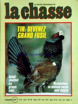 CHASSE (LA) [No 464] du 01/05/1986 - TIR / DEVENEZ GRAND FUSIL -MYXOMATOSE / UN NOUVEAU VACCIN POUR DEMAIN -QUAND CHANTENT LES GRANDS COQS par Collectif