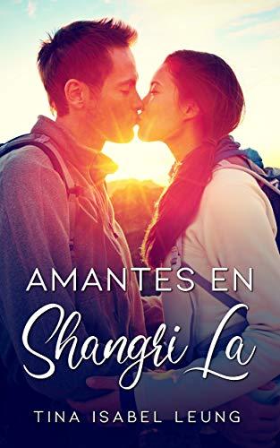 Amantes en Shangri-La de Tina Isabel Leung