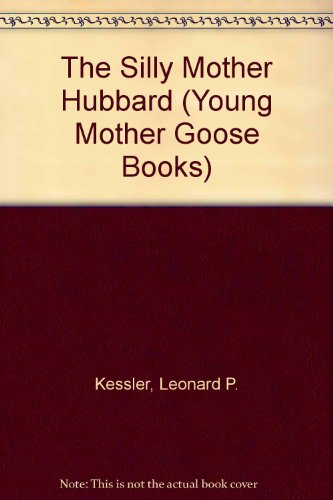the-silly-mother-hubbard-young-mother-goose-books