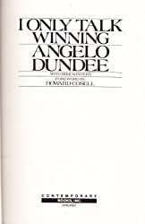 I Only Talk Winning by Angelo Dundee (1985-03-02)