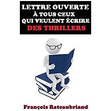 Lettre ouverte à tous ceux qui veulent écrire des thrillers (Collection des lettres ouvertes t. 2) (French Edition)