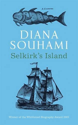 Selkirk's Island by Diana Souhami (2013-03-28)