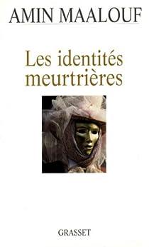 Les identités meurtrières (essai français) (French Edition) von [Maalouf de l'Académie française, Amin]