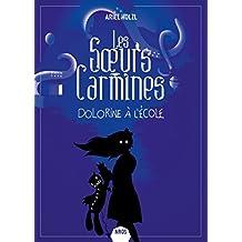 Les soeurs Carmines : Dolorine à l'école