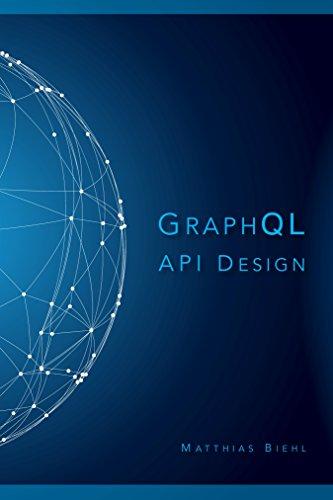 GraphQL API Design (API-University Series Book 5) (English Edition) Mobile Computer-serie