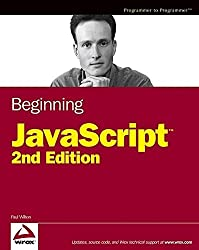 Beginning JavaScript (Programmer to Programmer) 2nd edition by Wilton, Paul (2004) Paperback