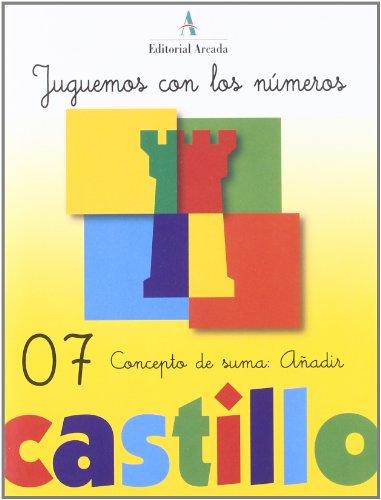 Juguemos Con Los Numeros 07 (Castillo Calculo-Problemas) por R.M. Martín