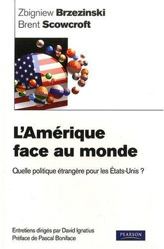 L'amérique face au monde par Zbigniew Brzezinski, Brent Scowcroft